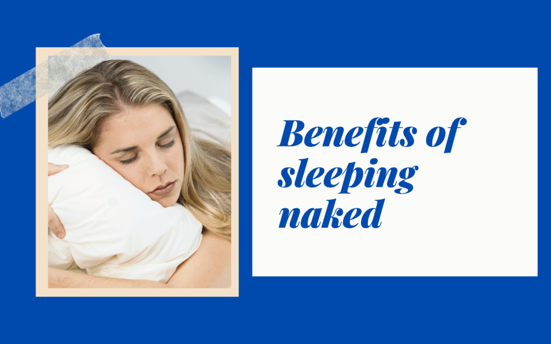 Skinny dip in your sheets to sleep better!