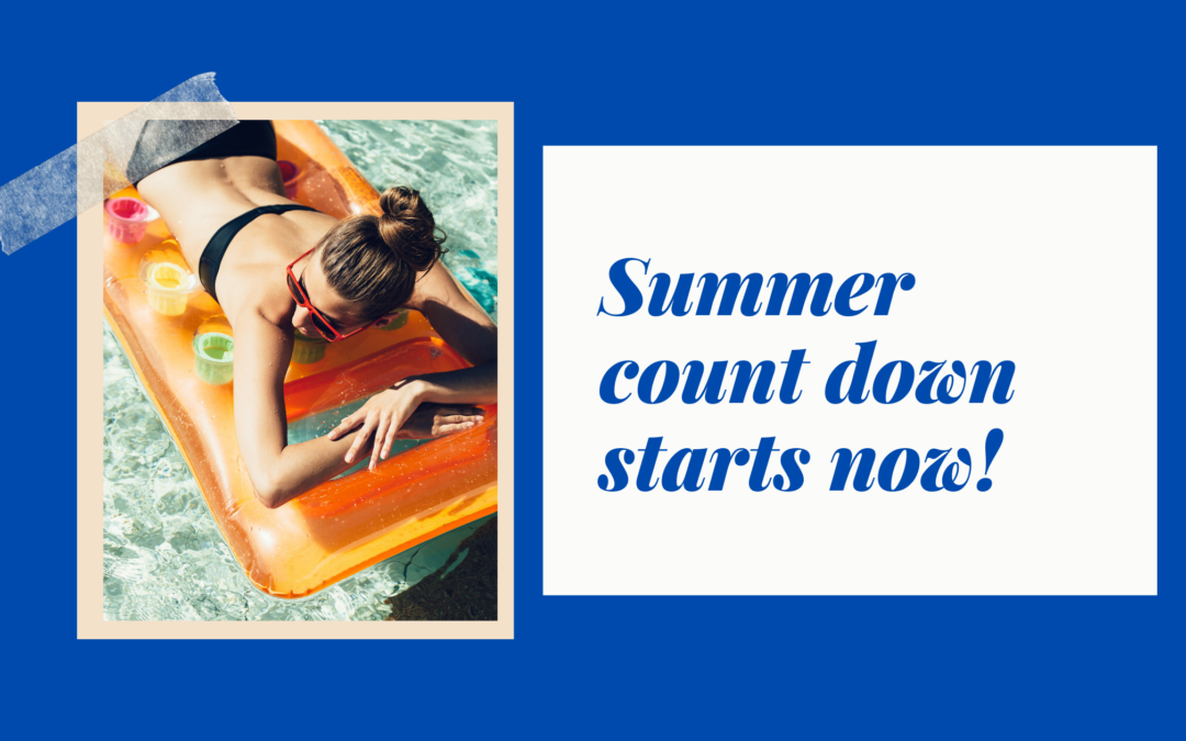 The Summer Countdown Begins now!